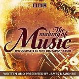 The Making of Music: The Complete Landmark BBC Radio 4 Series