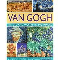 Van Gogh: His Life & Works in 500 Images