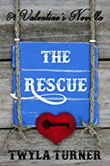 The Rescue: A Valentine's Novella Kindle Edition