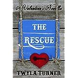 The Rescue: A Valentine's Novella