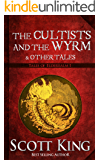 The Cultists and the Wyrm (Tales of Elderealm Book 1)