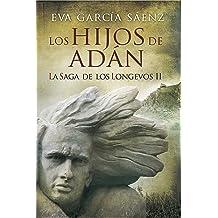 Los Hijos de Adán: La saga de los longevos 2 (Spanish Edition) Jul 20, 2014