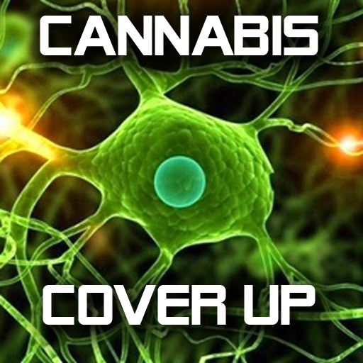 The Cannabis Cover Up ()
