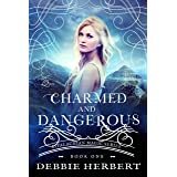 Charmed and Dangerous: A Witch Romance Novel (Appalachian Magic Series Book 1)