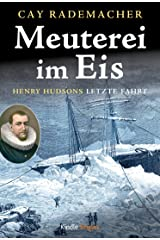 Meuterei im Eis - Henry Hudsons letzte Fahrt (Kindle Single) (German Edition) Kindle Edition