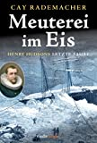 Meuterei im Eis - Henry Hudsons letzte Fahrt (Kindle Single) (German Edition)