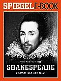 William Shakespeare - Dramatiker der Welt: Ein SPIEGEL E-Book