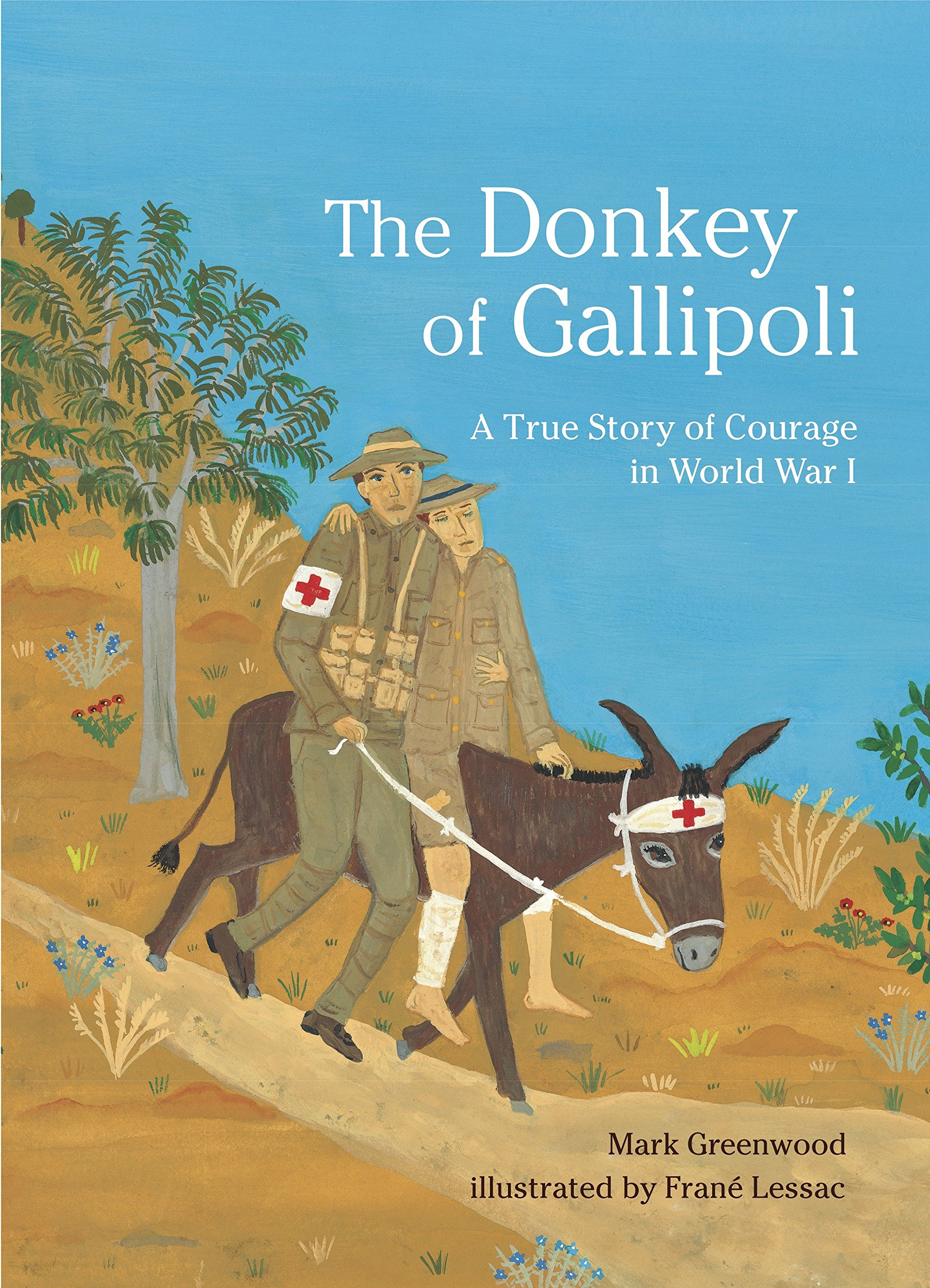 Read Online The Donkey of Gallipoli: A True Story of Courage in World War I PDF