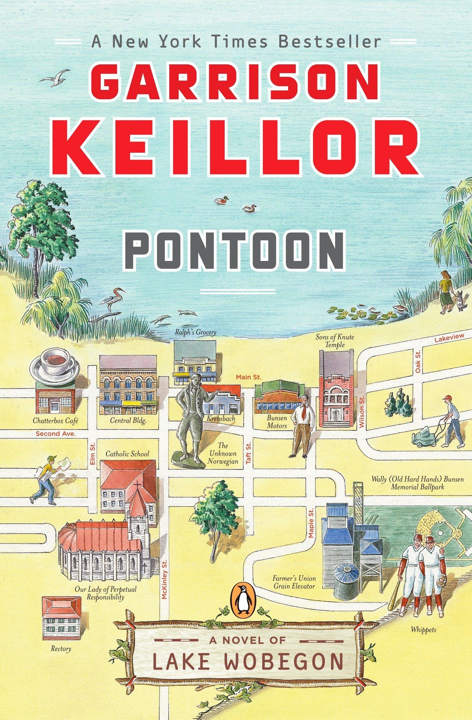 Pontoon: A Novel of Lake Wobegon (Lake Wobegon Novels): Garrison Keillor:  9780143114109: Amazon.com: Books
