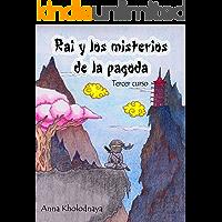 Rai y los misterios de la pagoda: Tercer curso (Cómo ser un ninja nº 3)