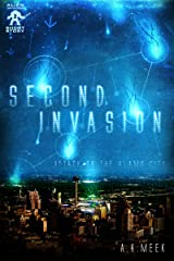 Second Invasion: Attack on the Alamo City (Alien Invader Book 2) Kindle Edition