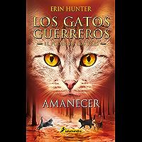 Amanecer (Los Gatos Guerreros | El Poder de los Tres 6)