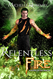 Relentless Fire (A Novel of the Dracol Book 2)