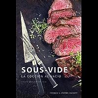 Sous-Vide: La Cocción al Vacío (Spanish Edition)