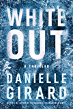 White Out: A Thriller (Badlands Thriller Book 1)