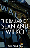 The Ballad Of Sean And Wilko (The Christy Kennedy Mysteries Book 4)