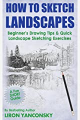 How to Sketch Landscapes: Beginner's Drawing Tip & Quick Landscape Sketching Exercises Kindle Edition