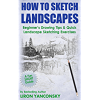 How to Sketch Landscapes: Beginner's Drawing Tip & Quick Landscape Sketching Exercises (English Edition)