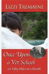 Once Upon a Vet School #6: Fifty Miles at a Breath Kindle Edition