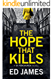 The Hope That Kills (A DI Fenchurch Novel Book 1)
