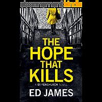 The Hope That Kills (A DI Fenchurch Novel Book 1) (English Edition)