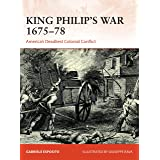 King Philip's War 1675–76: America's Deadliest Colonial Conflict (Campaign)