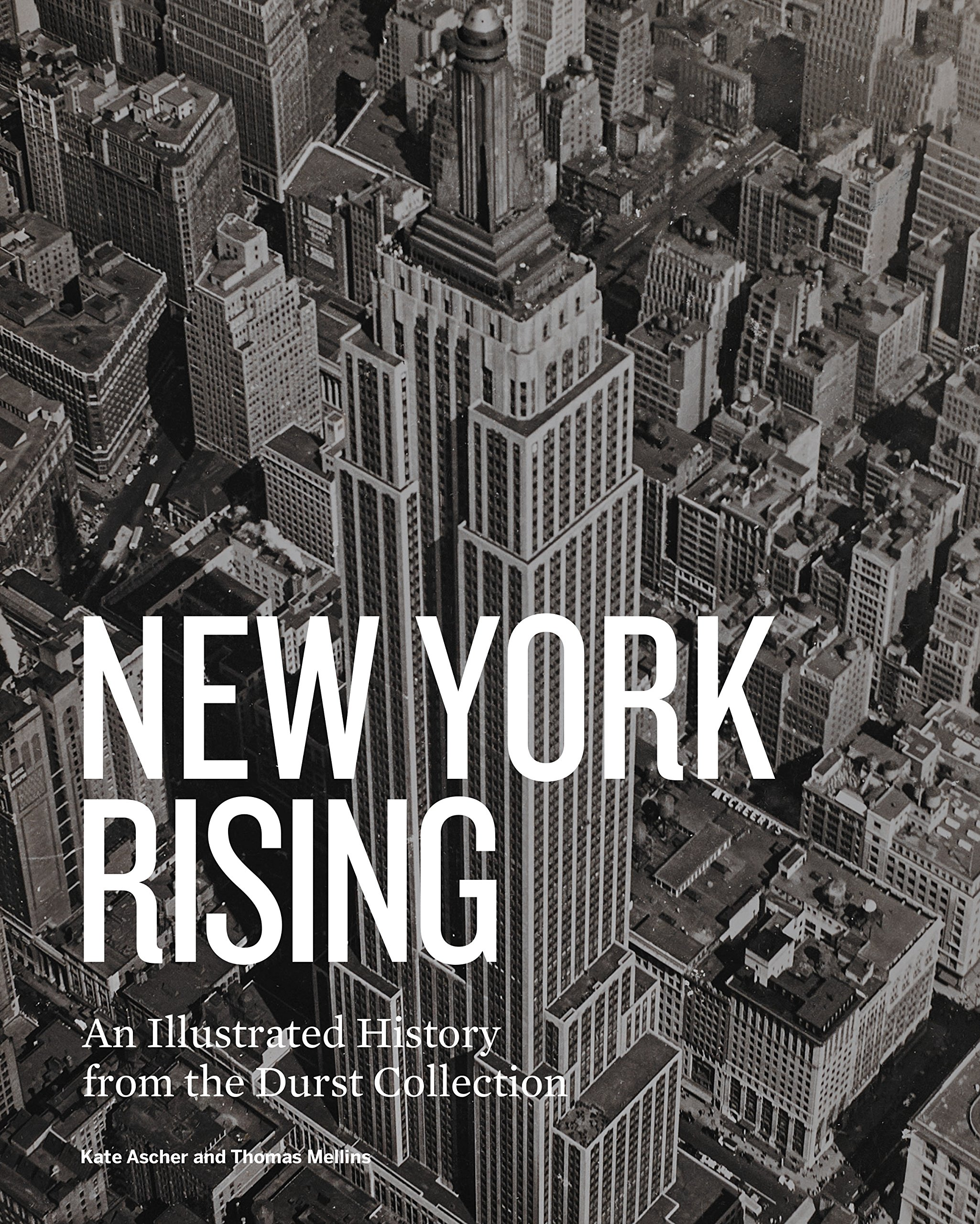 New York Rising An Illustrated History From The Durst Collection 18061circuitconstructionkitjpg Thomas Mellins Kate Ascher 9781580934619 Books