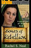 Bones of Rebellion (Generations of Noah Series Book 2)