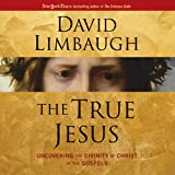 The True Jesus: Uncovering the Divinity of Christ in the Gospels
