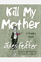 Kill My Mother: A Graphic Novel Kindle Edition
