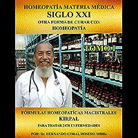 MATERIA MEDICA SIGLO XXI (TOMO I ) : OTRA FORMA DE CURAR CON HOMEOPATIA (Spanish Edition)