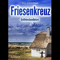 Friesenkreuz. Ostfrieslandkrimi (Mona Sander und Enno Moll ermitteln 2)