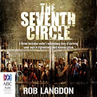 The Seventh Circle: My Seven Years of Hell in Afghanistan's Most Notorious Prison