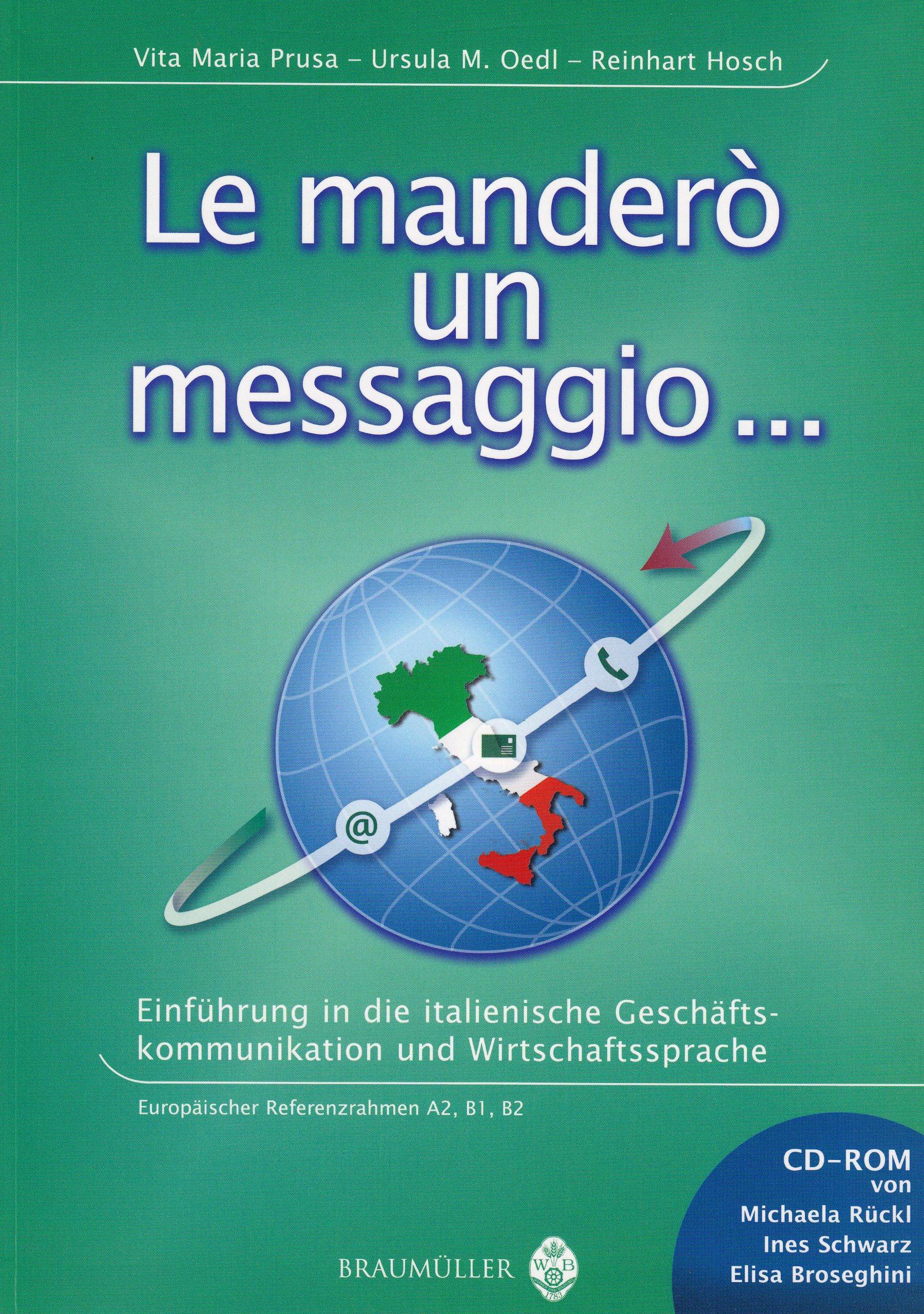 Le manderò un messaggio...: Einführung in die italienische Geschäftskommunikation und Wirtschaftssprache. Ital. /Dt.