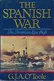 The Spanish War, an American epic--1898