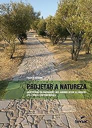 Projetar a natureza: Arquitetura paisagística dá origem a época contemporânea