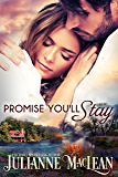 Promise You'll Stay: A Standalone Contemporary Romance