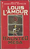 The Haunted Mesa by L'Amour, Louis (1988) Mass Market Paperback