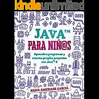 Java para niños: Aprende a programar y crea tus propios proyectos con Java 8. (Little coders nº 1)