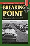 The Breaking Point: Sedan and the Fall of France, 1940 (Stackpole Military History Series)