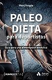 Paleo dieta para deportistas: Guía para una alimentación evolutiva