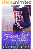 Forever Love on Fireweed Island (Island County Series Book 4)