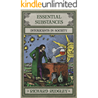 Essential Substances: A Cultural History of Intoxicants in Society