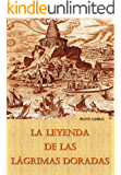 LA LEYENDA DE LAS LÁGRIMAS DORADAS (TRILOGÍA DE LA ANTIGÜEDAD nº 1)
