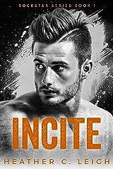 Incite: Adam (Rockstar Series Book 1) Kindle Edition