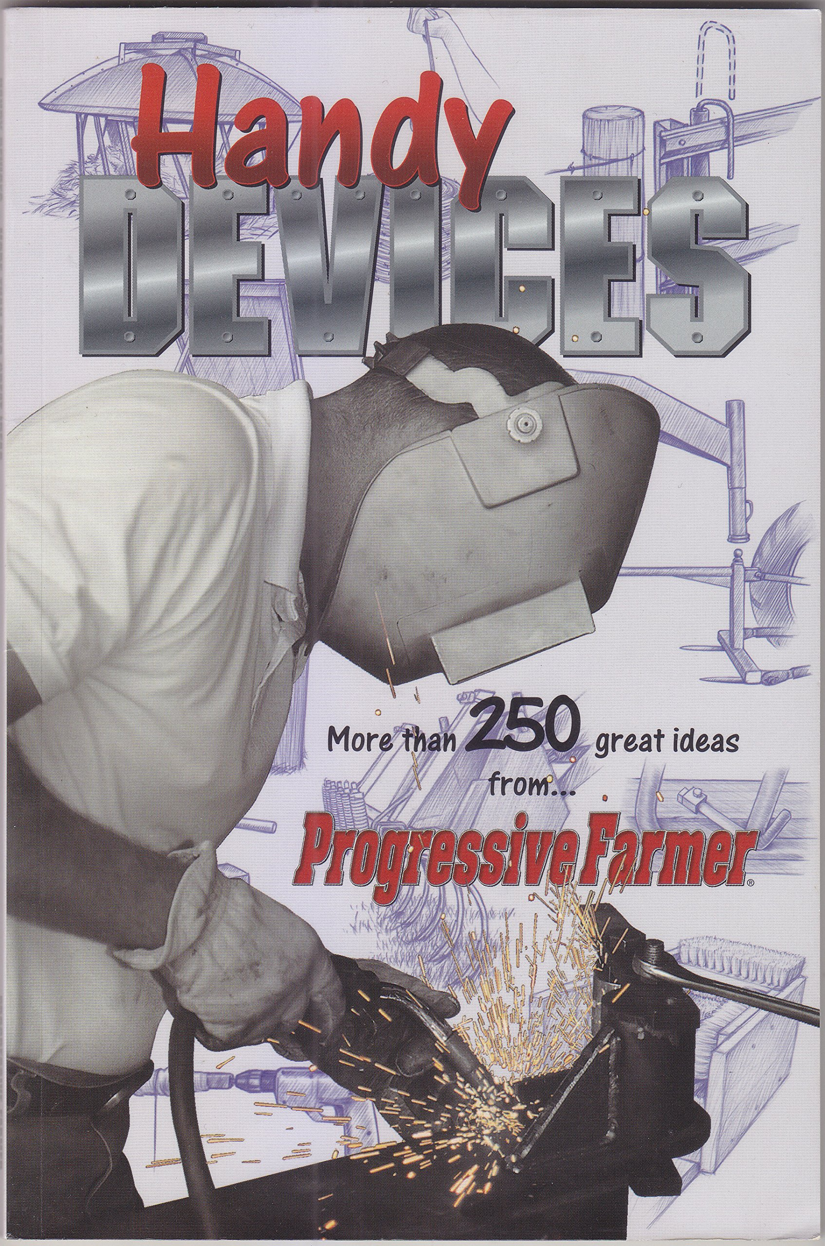 Handy Devices: More Than 250 Great Ideas from Progressive Farmer pdf