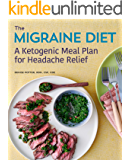 The Migraine Diet: A Ketogenic Meal Plan for Headache Relief