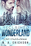 Reclaimed Wonderland: Winter Wonderland Anthology (A Reclaimed Novella Book 1)