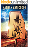 In Times Like These: A Time Travel Adventure (English Edition)