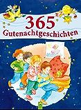 365 Gutenachtgeschichten: Geschichten durchs Jahr für Kinder zum Vorlesen vor dem Einschlafen